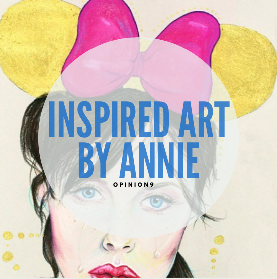 Inspired Art by Annie Opinion9 Inspiration Series