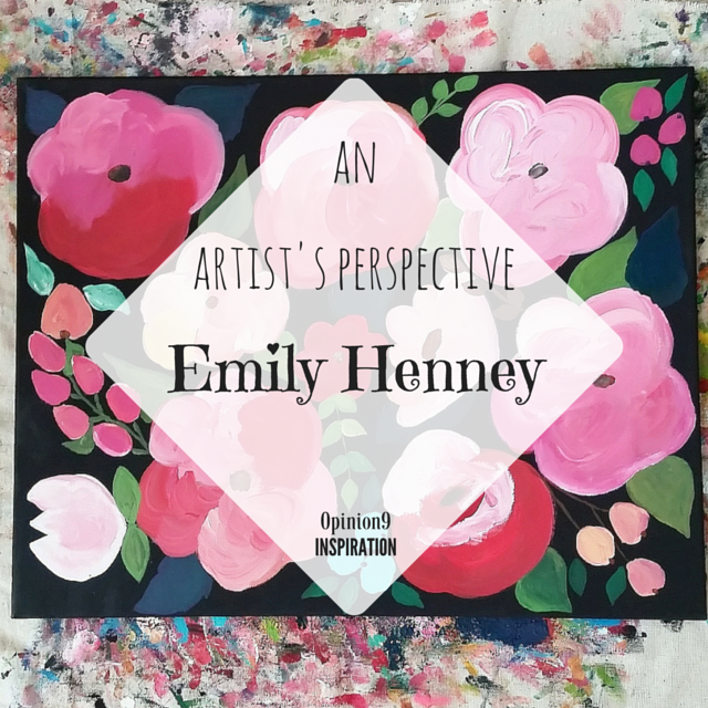 An Artist's Perspective: Emily Henney