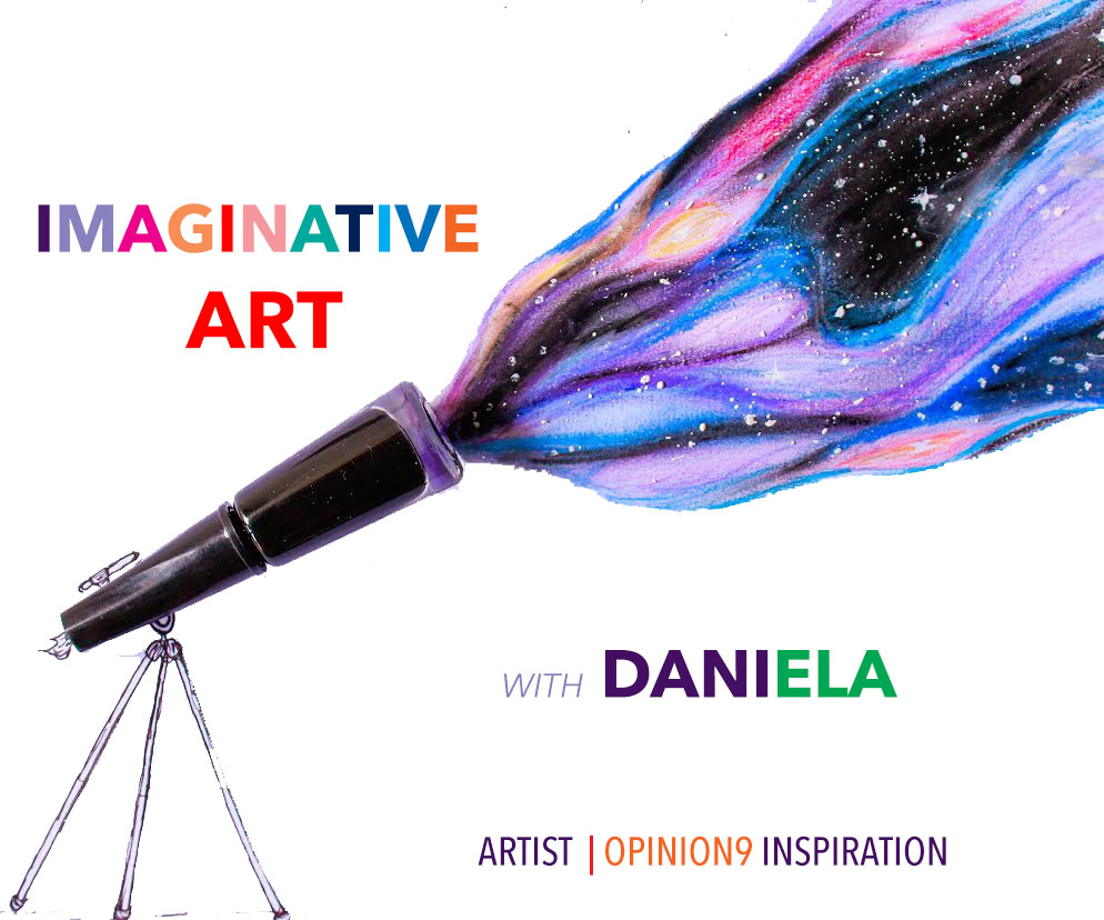 Imaginative Art with Daniela- an artist interview at Opinion9.com
