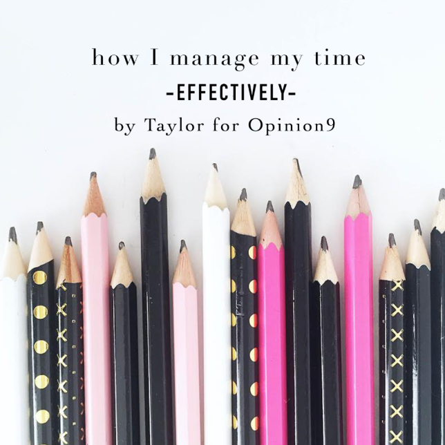 Tips to Managing Your Time Effectively- a guest essay by Taylor. Via Opinion9.com